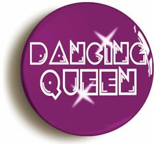 DANCING QUEEN RETRO SEVENTIES DISCO BADGE BUTTON PIN (Size 1inch/25mm diameter)