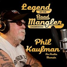 Legend of the Road Mangler: An Audio Memoir Audio CD – by Phil Kaufman (Author)