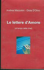 LE LETTERE D'AMORE (AL TEMPO DELLE CHAT) - ANDREA MAZZOLINI, GIOIA D'OLIVO