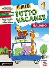 Il mio tutto vacanze. Italiano. Per la Scuola elementare.... - Boles Maria Ro...