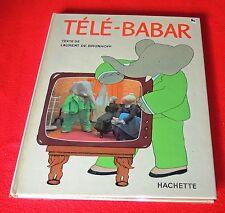Télé Babar de Laurent de Brunhoff. Hachette 1969. EO. Très bel état