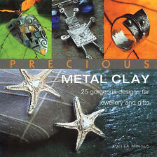 PRECIOUS METAL CLAY: 25 GORGEOUS DESIGNS FOR JEWELLERY AND GIFTS-ExLibrary