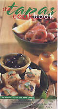 The Tapas Cookbook: Seventy Delicious Recipes to Capture the Flavours of Spain (