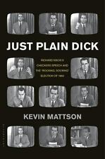 "Just Plain Dick: Richard Nixon's Checkers Speech and the ""Rocking-ExLibrary"