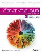 Adobe Creative Cloud Design Tools Digital Classroom, AGI Creative Team, Smith, J