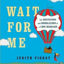 Wait for Me: And Other Poems About the Irritations and Consolations of-ExLibrary