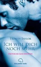 Ich will dich noch mehr Erotische Geschichten von Trinity Taylor (2007, Taschenbuch)