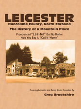 Leicester the History of a Mountain Place Leicester & Sandy Mush Buncombe NC
