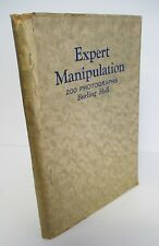 EXPERT MANIPULATION Parts I & II by Burling Hull, 1928 Stage Magic Co, Illus