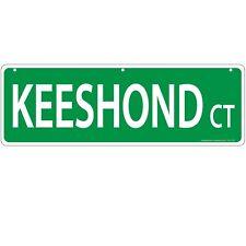 Imagine This Keeshound Street Sign