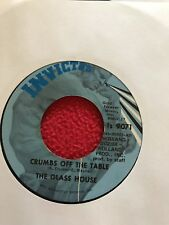 "The Glass House - Crumbs Off The Table b/w Bad Bill Of Goods 45rpm/7"" Vinyl"