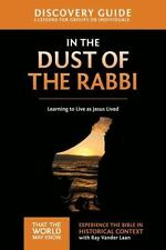 In The Dust Of The Rabbi Discovery Guide: Learning To Live As Jesus Lived (th...