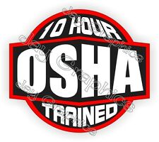 10 HR OSHA Trained Hard Hat Sticker  Safety Helmet Decal  Labels  Stickers