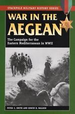Stackpole Military History: War in the Aegean : The Campaign for the Eastern Med