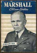 George Marshall: Citizen Soldier by William Frye-First Edition/DJ-1947