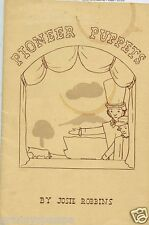 """Pioneer Puppets, by; Josie Robbins - """"How To"""" Puppet Shows-Make Your Own 1955"""