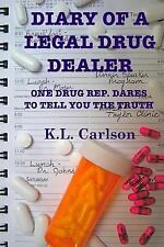 Diary of a Legal Drug Dealer (Paperback or Softback)