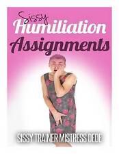 Sissy Humiliation Assignments (Sissy Boy Feminization Training) by Mistress Dede