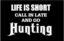 2 Hunting Decal Sticker (Life is short)