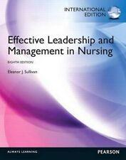NEW Effective Leadership and Management in Nursing 8E Eleanor J. Sullivan 8th Ed