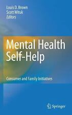 Mental Health Self-Help : Consumer and Family Initiatives (2010, Hardcover)
