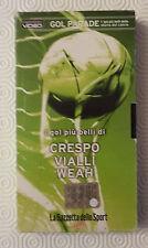 FILM VHS I GOL PIU' BELLI DI : CRESPO VIALLI WEAH