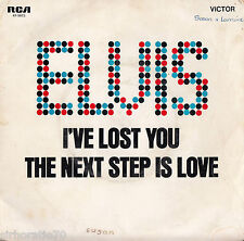 ELVIS PRESLEY I've Lost You / The Next Step is Love 45