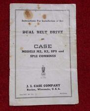 J. I. Case Operators Manual Dual Belt Drive Info Models M2 K2 SP9 SP12 Combines