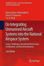 On Integrating Unmanned Aircraft Systems into the National Airspace System :...