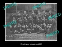 OLD 8x6 HISTORIC PHOTO OF THE WELSH RUGBY UNION TEAM 1905
