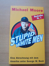 Michael Moore - STUPID WHITE MEN  -  deutsche Ausgabe -  TB 2003