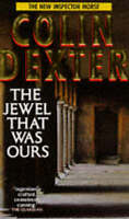 The Jewel That Was Ours (Inspector Morse), Colin Dexter | Paperback Book | Good