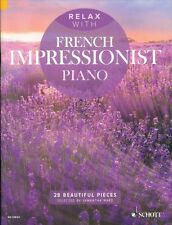 Relax with French Impressionist Piano Sheet Music 28 Beautiful Pieces  049045141