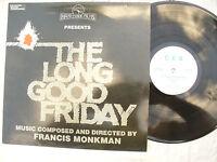 THE LONG GOOD FRIDAY LP FRANCIS MONKMAN soundtrack C.E.S. 1001 ..... 33 rpm