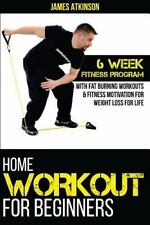Home Workout for Beginners : 6 Week Fitness Program with Fat Burning Workouts...