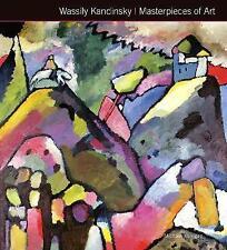 Wassily Kandinsky Masterpieces of Art by James Peacock, Michael Kerrigan (Hardba