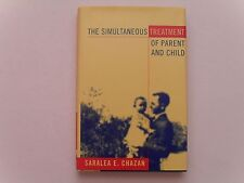 The Simultaneous Treatment of Parent and Child by Saralea Chazan - Signed 1st