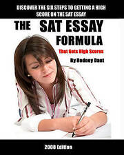 NEW The Sat Essay Formula: That Gets High Scores by Rodney Daut