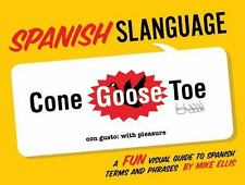 Spanish Slanguage: A Fun Visual Guide to Spanish Terms and Phrases English and