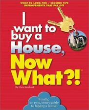 I want to buy a House, Now What?!: What to Look For * Closing Tips * Improvement