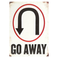Go Away U-Turn Tin Sign