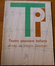 TEATRO POPOLARE ITALIANO DIRETTO DA  VITTORIO GASSMAN - 1960 ca    6/17