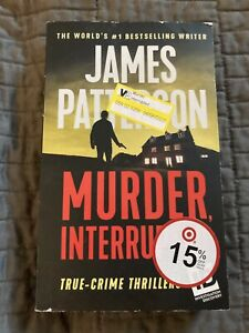 Murder Interrupted True-Crime Thrillers ID by James Patterson (paperback, 2018)