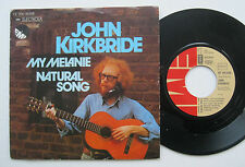 "7"" John Kirkbride-My Melanie/Natural song-vg + + richard smith"