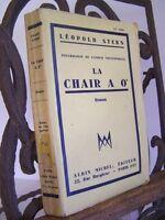 █ Léopold STERN 1932 La CHAIR a O° éd° Albin Michel sur Vélin Supérieur █
