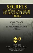 SECRETS to Winning with Failed Real Estate Deals ~paperback FREE digital version