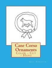 Cane Corso Ornaments: Color - Cut - Hang