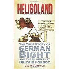 Heligoland: The True Story of German Bight and the Isla - Paperback NEW Drower,