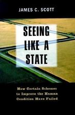 Seeing Like a State: How Certain Schemes to Improve the Human Condition Have Fa