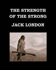 The Strength Strong Jack London Large Print Edition - Pub by London Jack